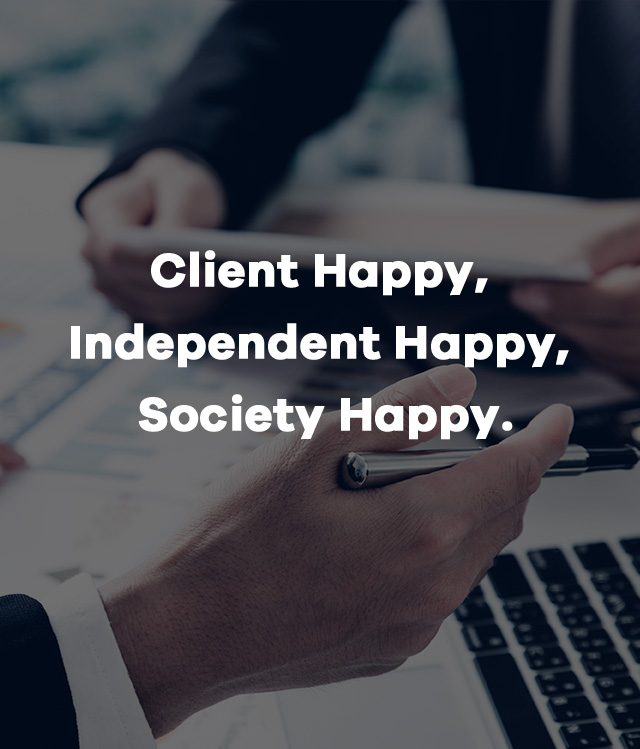 Client Happy, Independent Happy, Society Happy.